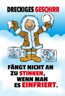 """"""" Dreckiges Geschirr Fängt Nicht An Zu Stinken Wenn Mann Es Einfriert"""" - comic, eskimo, eis, lustig, spruchschild, dekoschild, blechschild, metallschild"""