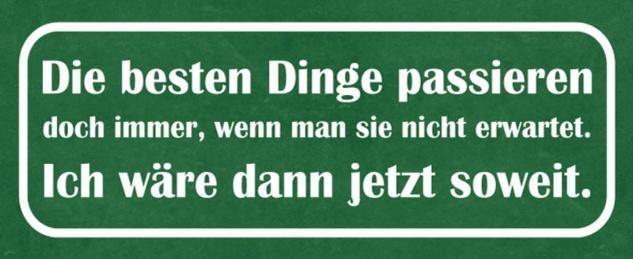 Blechschild Spruch Die besten Dinge passieren Schild Metallschild 27x10 cm Wanddeko tin sign