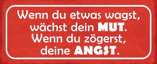 Blechschild Spruch MUT oder ANGST Metallschild 27x10 Deko tin sign
