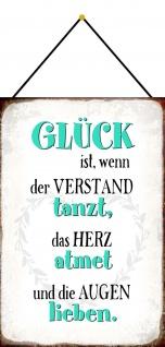 Blechschild Spruch Glück tanzt- atmet- lieben Metallschild 20x30 Deko m.Kordel