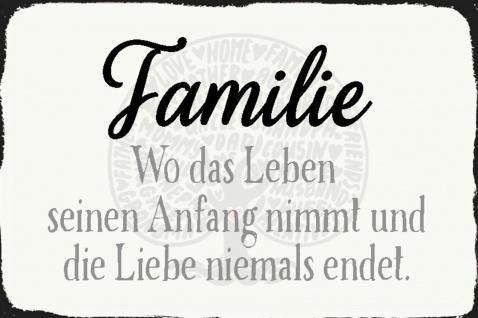 Blechschild Spruch Familie Wo das Leben Anfang nimmt Metallschild Wanddeko 20x30 cm tin sign