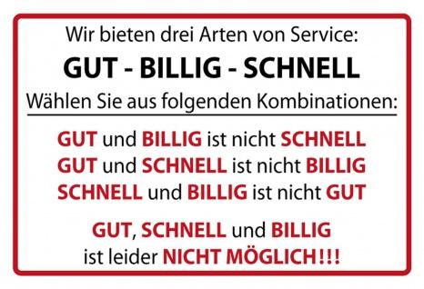 Blechschild Spruch Wir bieten drei Arten von Service:Metallschild Wanddeko 20x30 cm tin sign - Vorschau 1