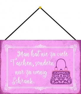 Blechschild Spruch Viele Taschen wenig Schrank Metallschild Deko 20x30 m. Kordel