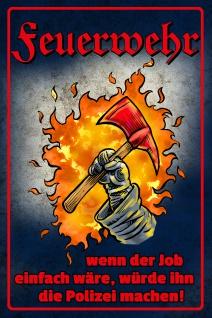 Blechschild Spruch Feuerwehr Metallschild Wanddeko 20x30 cm tin sign