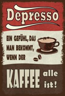 Blechschild Spruch Depresso... wenn der Kaffee alle ist Metallschild 20x30 Deko tin sign