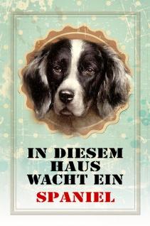 Blechschild Hund In diesem Haus wacht ein Spaniel Metallschild Wanddeko 20x30 cm tin sign