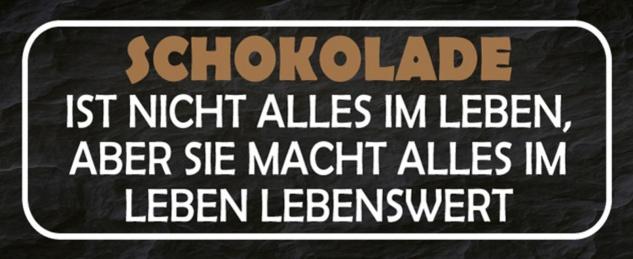 Blechschild Spruch Schokolade Leben Lebenswert Metallschild 27x10 cm Wanddeko tin sign