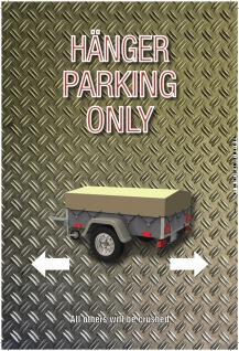Hänger Parking only Blechschild 20x30