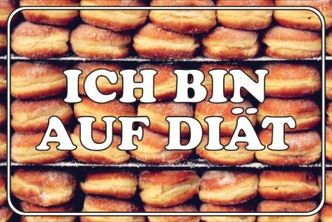 """"""" Ich bin auf Diät"""" - spruchschild, lustig, blechschild, berliner, donut,"""