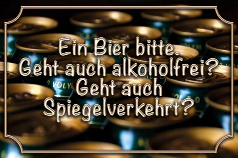 """"""" Ein Bier bitte. Geht Auch Alkoholfrei?"""" Spruchshild, lustig, blechschild"""