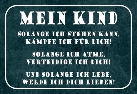 Blechschild Spruch Mein Kind, solange ich... Metallschild 20x30 Deko tin sign