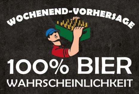 Blechschild Spruch Wochenend-Vorhersage 100% Bier Metallschild Wanddeko 20x30 cm tin sign
