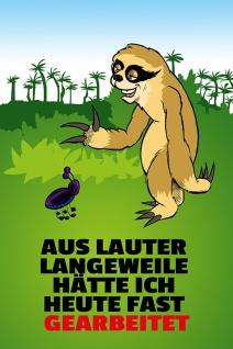 """"""" Aus lauter Langeweile"""" blechschild, lustig, comic, metallschild"""