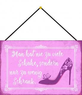Blechschild Spruch Viele Schuhe wenig Schrank Metallschild Deko 20x30 m. Kordel