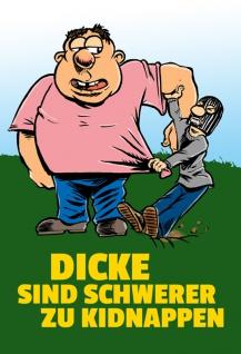 """"""" Dicke Sind Schwerer Zu Kidnappen"""" - lustig, comic, spruchschild, blechschild, dekoschild, metallschild"""