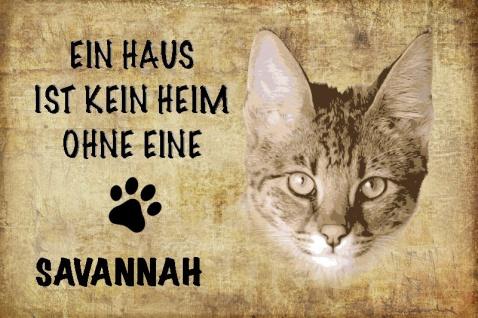 Ein haus ist kein heim ohne eine Savannah katze blechschild