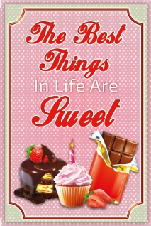 """ The Best Things in Life are Sweet"" die beste sachen in das leben sind suss spruchschild, reklame, blechschild"