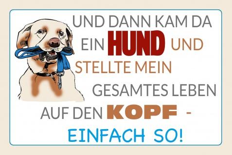 Blechschild Spruch Und dann kam da ein Hund Metallschild Wanddeko 20x30 cm tin sign