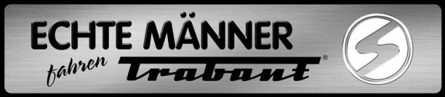 Echte Männer fahren Trabant Parking Auto Car DDR Trabi Blechschild 46x10 cm