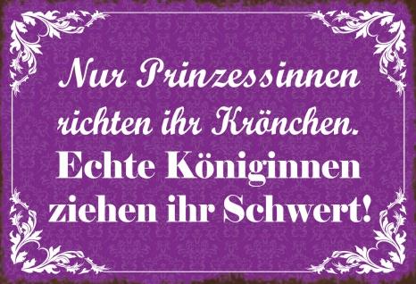 Blechschild Spruch nur Prinzessinnen richten ihr Krönchen Metallschild Wanddeko 20x30 cm tin sign