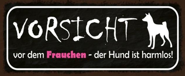Blechschild Spruch Hund Vorsicht Frauchen Metallschild 27x10 cm Wanddeko tin sign