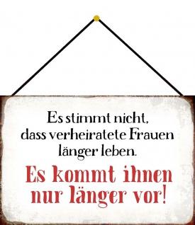 Blechschild Spruch Länger leben Metallschild 20x30 Deko m. Kordel