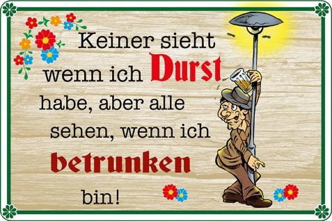 Blechschild Spruch Keiner sieht wenn ich durst habe aber alle sehen wenn ich betrunken bin! Metallschild Wanddeko 20x30 cm tin sign