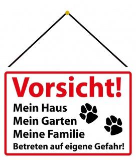Blechschild Vorsicht! Mein Haus Mein Garten Meine Familie ? Deko 20x30 m. Kordel
