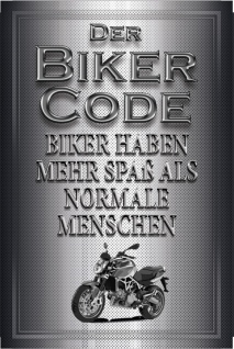 """"""" Der Biker Code: Biker haben mehr spaß als normale menschen"""" blechschild, motorrad"""