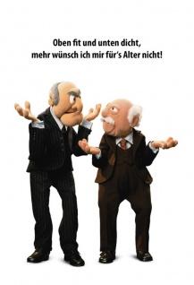 Waldorf Statler Muppets - Oben fit unten dicht! Lustigs spruch blechschild