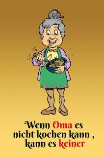 """"""" Wenn Oma es nicht kochen kann?."""" blechschild, lustig, comic, metallschild"""