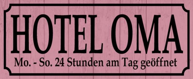 Blechschild Spruch Hotel Oma Metallschild 27x10 cm Wanddeko tin sign
