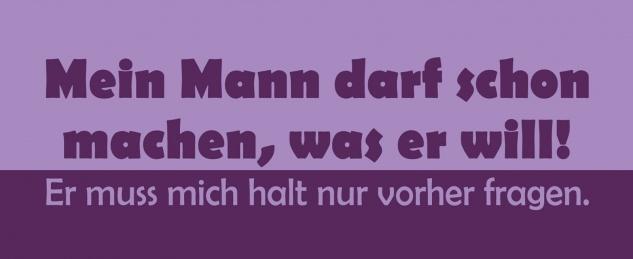 Blechschild Spruch Mein Mann darf machen, was er will! 20x30 Wanddeko tin sign