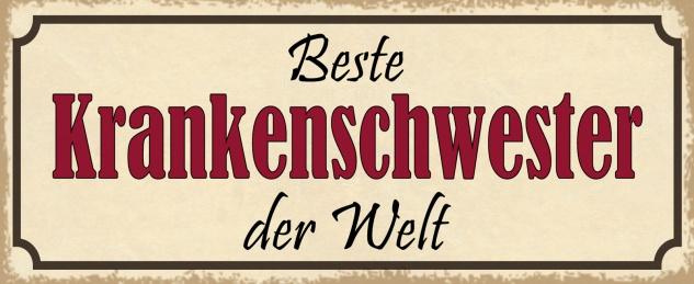 Blechschild Spruch Die beste Krankenschwester der Welt Metallschild 27x10 Deko