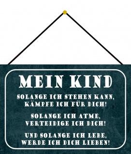 Blechschild Spruch Mein Kind solange Metallschild 20x30 Deko mit Kordel