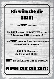 Blechschild Spruch Ich wünsche dir Zeit (s/w) Metallschild 20x30 Deko tin sign