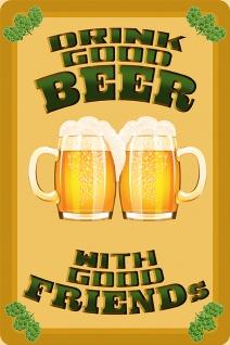 Blechschild Spruch Drink good beer with good friends Metallschild Wanddeko 20x30 cm tin sign