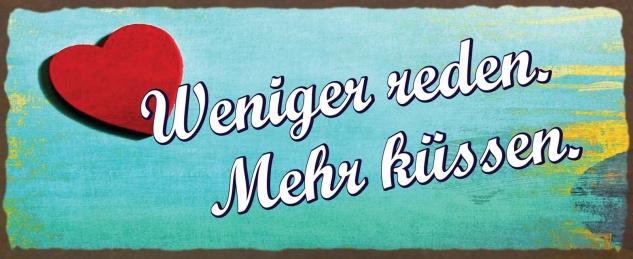 Blechschild Weniger reden mehr küssen Metallschild Wanddeko 27x10 cm tin sign
