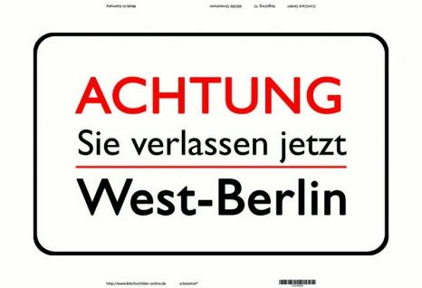 Achtung Sie verlassen jetzt West Berlin warn schild ostalgie blechschild