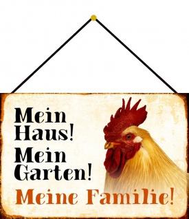 Blechschild Hahn Mein Haus! Mein Garten! Metallschild Wanddeko 20x30 m. Kordel