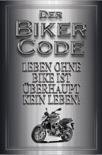 """"""" Der Biker Code: Leben ohne bike ist überhaupt kein leben!"""" blechschild, motorrad"""