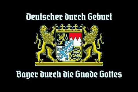 Deutscher durch Geburt, Bayer durch die Gnade Gottes Blechschild 20x30 cm