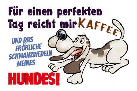 Blechschild Spruch Für einen perfekten Tag (Hund) Metallschild Wanddeko 20x30 cm tin sign