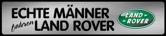 Echte Männer fahren Land Rover Parking Auto Car Blechschild 46x10 cm