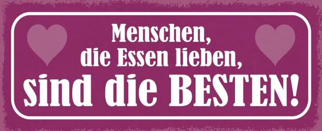 Blechschild Spruch Menschen die Essen lieben, sind die Besten! Metallschild 27x10 Deko tin sign