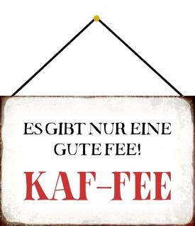 Blechschild Spruch 1 gute Fee = KAF-FEE Metallschild 20x30 Deko m. Kordel