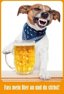 Blechschild Spruch Fass mein Bier an... (Hund) Metallschild 20x30 Deko tin sign