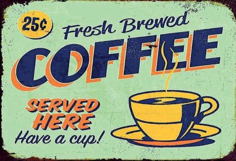 Blechschild Fresh Brewed Coffee frisch kaffee hier Metallschild Wanddeko 20x30 cm tin sign