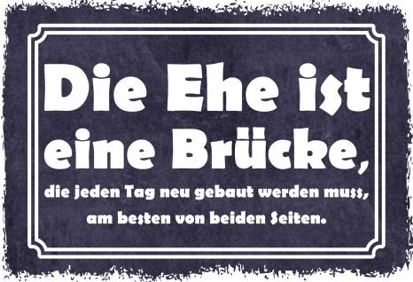 Blechschild Spruch Die Ehe ist eine Brücke... Metallschild 20x30 Deko tin sign