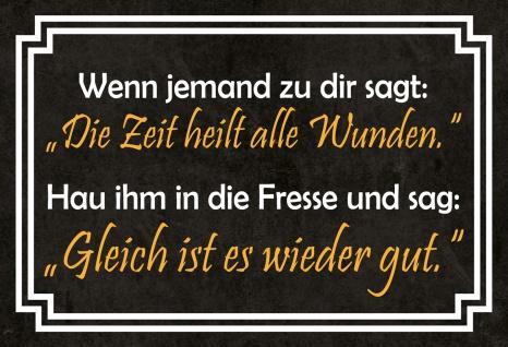 Blechschild Spruch Die Zeit heilt alle Wunden... Metallschild 20x30 Deko tin sign